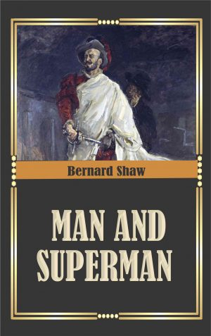 Man and Superman (Classic Edition)