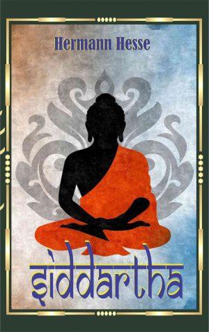 Siddhartha : An Indian Tale
